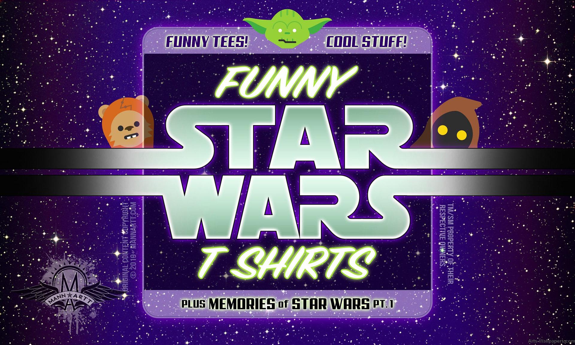 Funny Star Wars Shirts & Tees for Men, Women & Kids | Memories of Star Wars 1